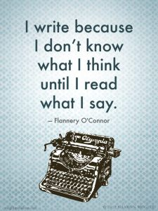 I write because I don't know what I think until I read what I say